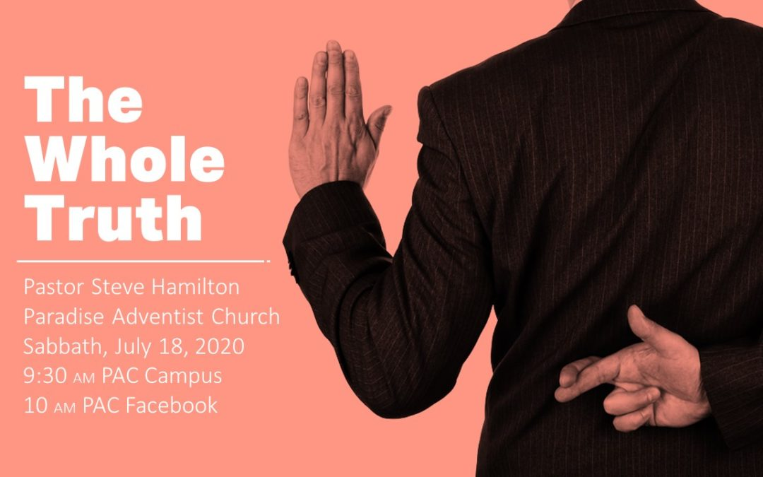 The Whole Truth | July 18 Worship Service