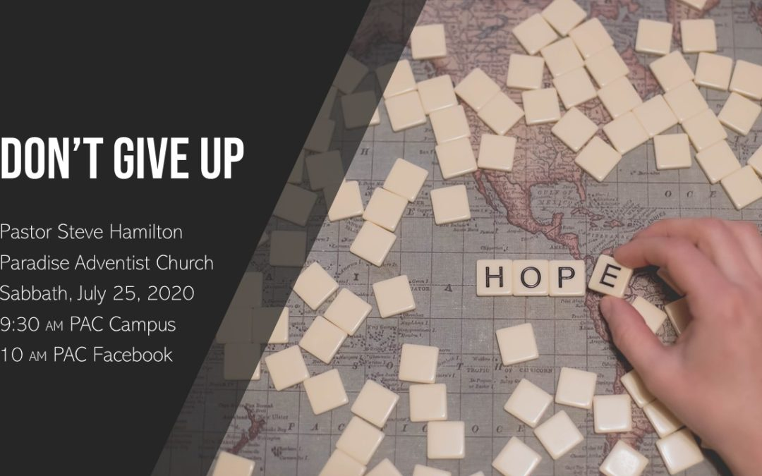 Don't Give Up | July 25 Worship Service