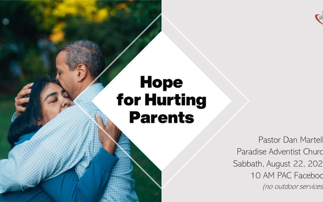Hope for Hurting Parents | August 22 Worship Service