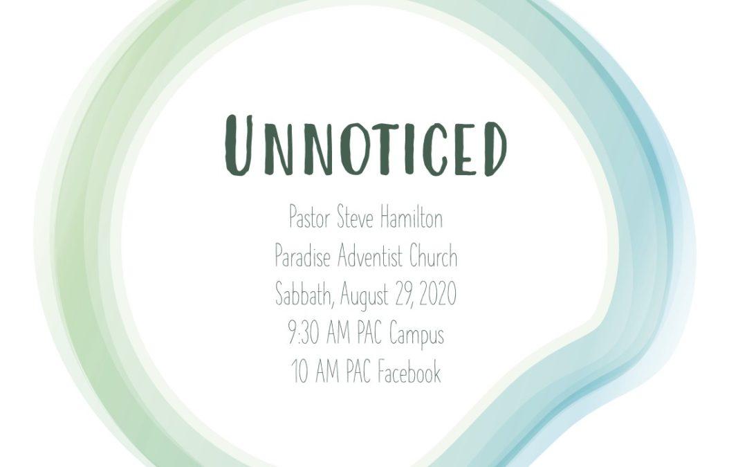 Unnoticed? | August 29 Worship Service