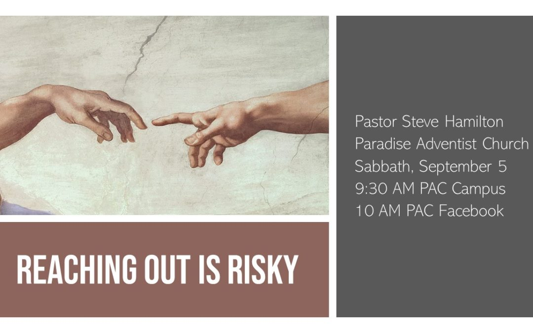 Reaching Out is Risky | September 5 Worship Service