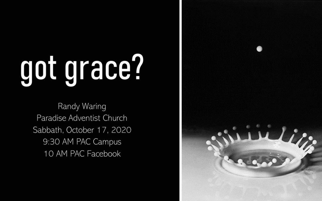 Got Grace? | October 17 Worship Service