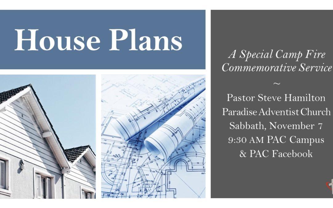 House Plans | Nov. 7 Camp Fire Commemorative Service