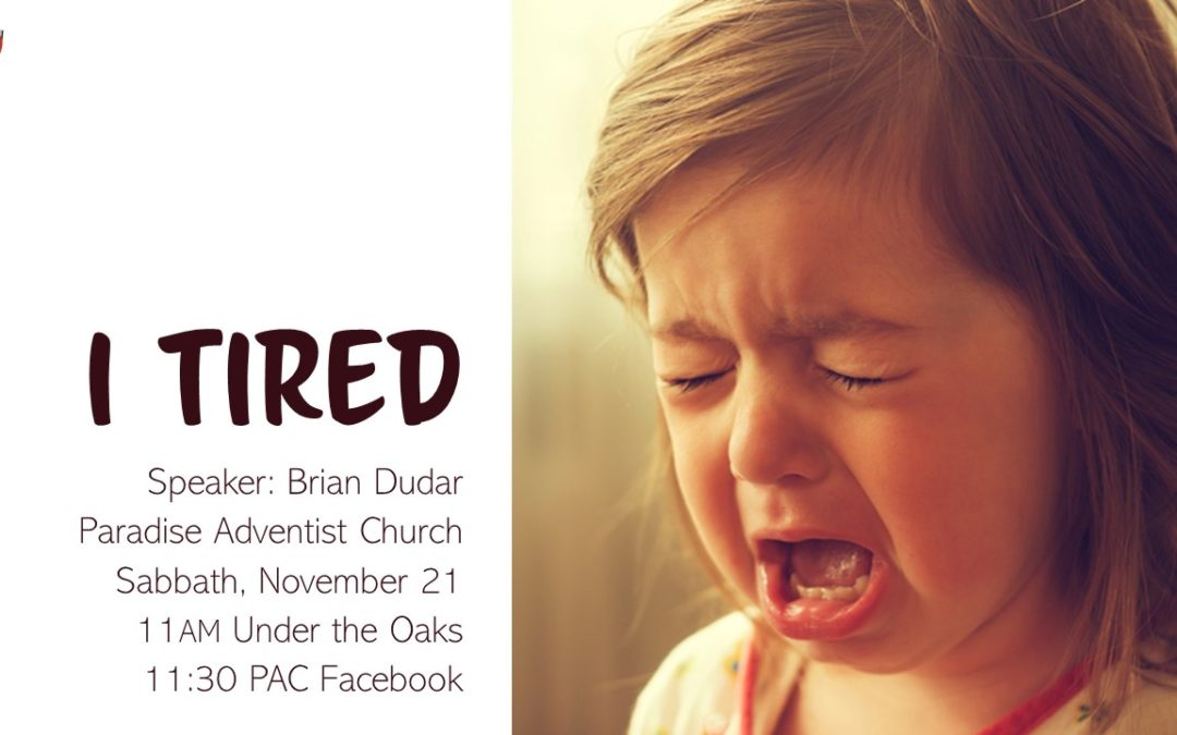 I Tired | November 21 Worship Service