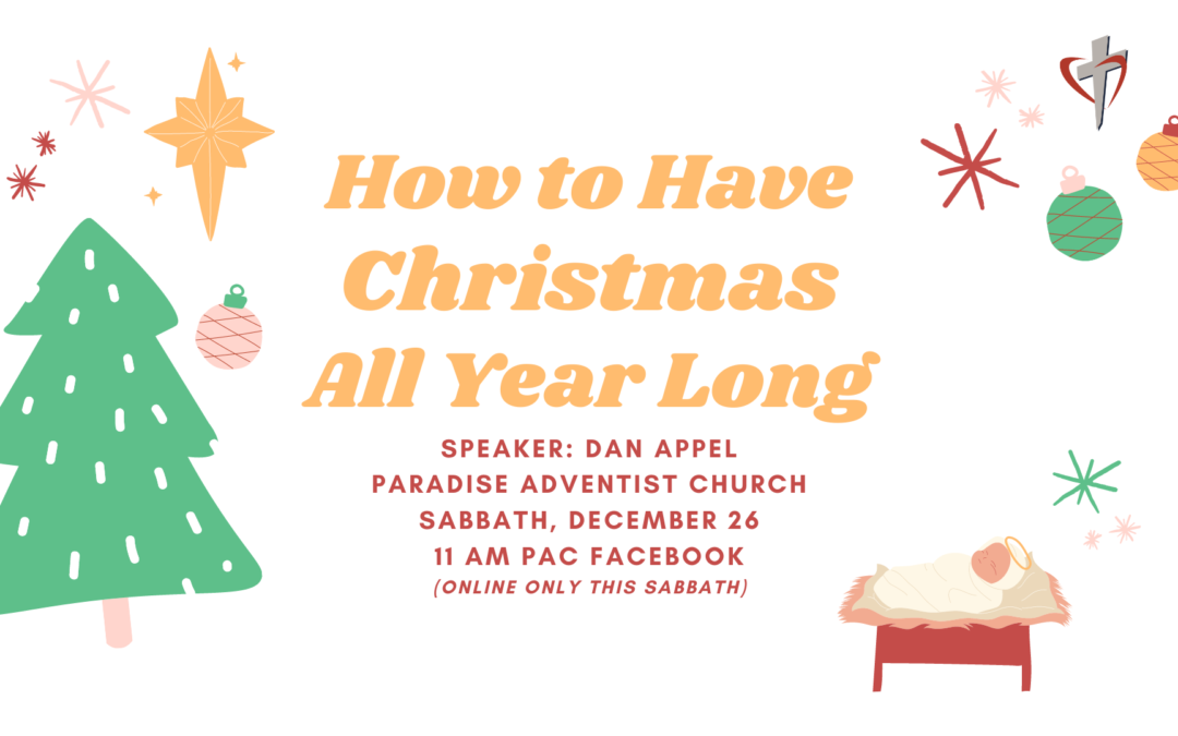 How to Have Christmas All Year Long | December 26 Worship Service
