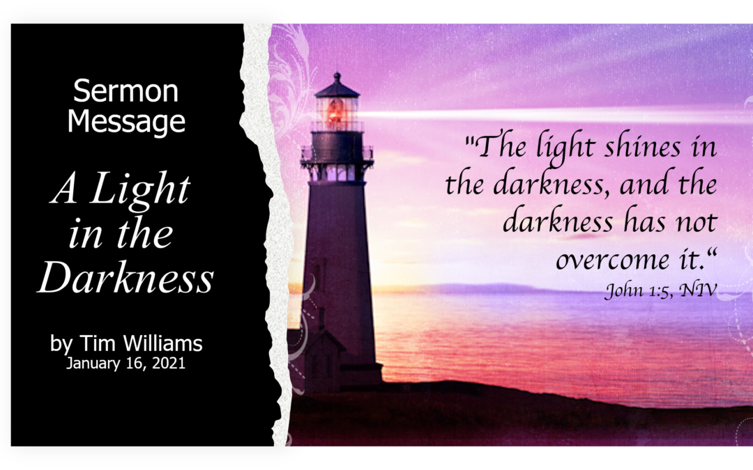 A Light in the Darkness by Tim Williams January 16, 2021