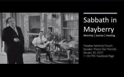 Sabbath in Mayberry by Pastor Dan Martella January 30, 2021