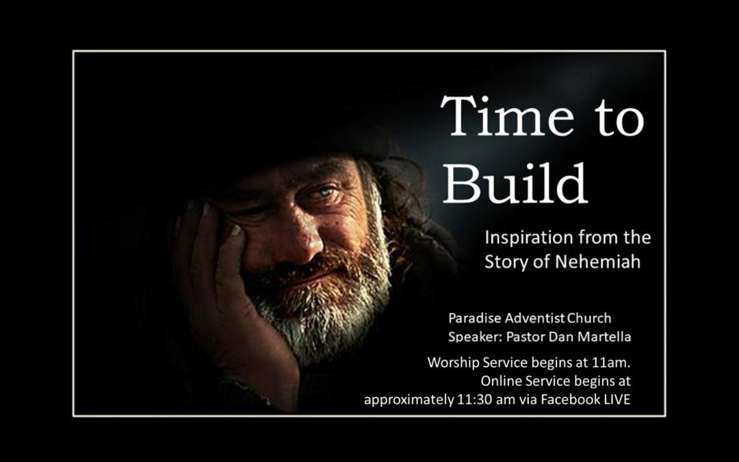 Time to Build by Pastors Dan Martella & Steve Hamilton ― Sabbath, March 13