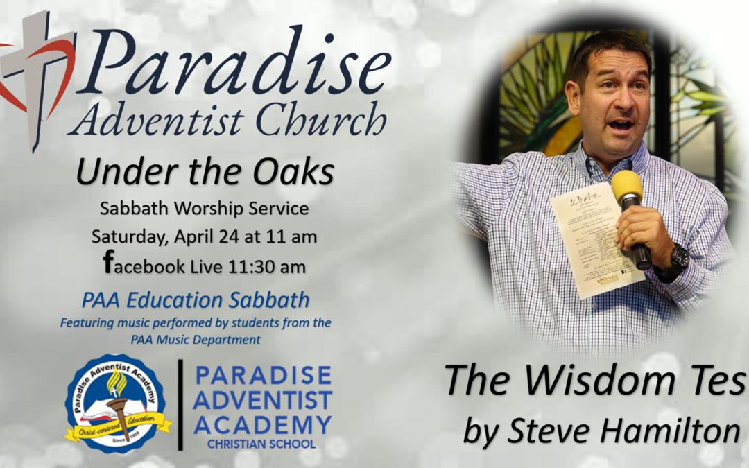 Sabbath, April 24 ― The Wisdom Test by Pastor Steve Hamilton