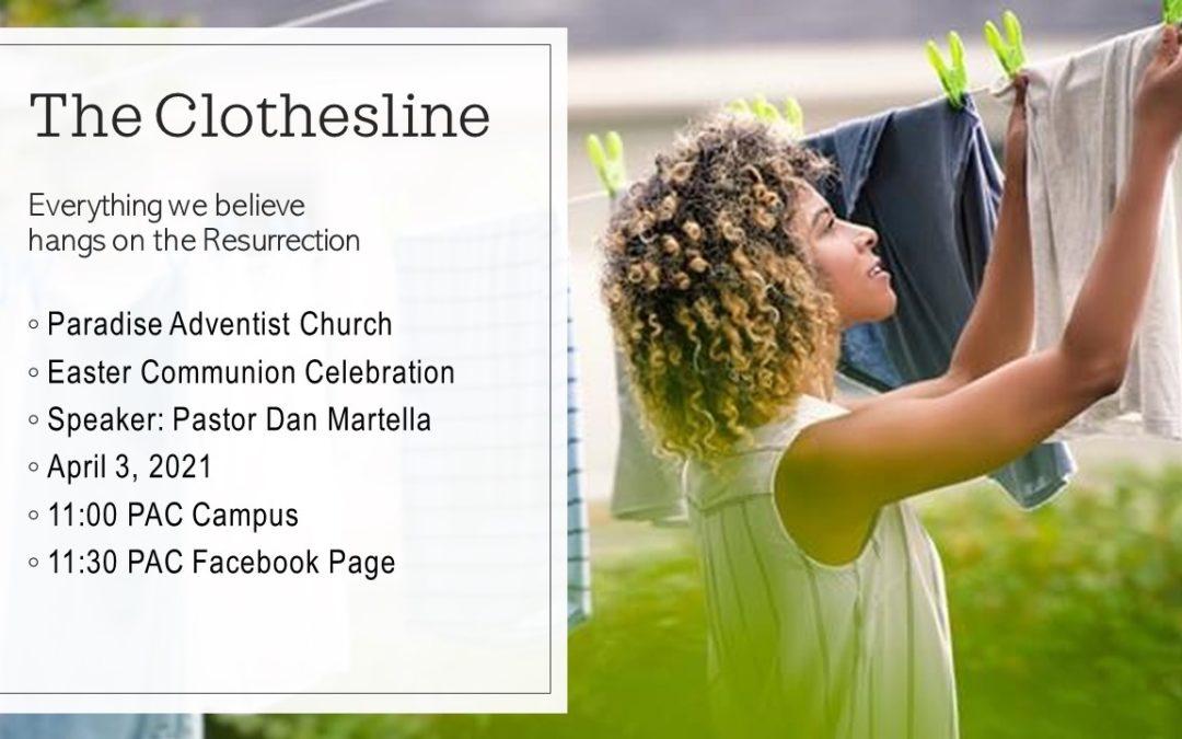 The Clothes Line by Pastor Dan Martella ― Sabbath, April 3