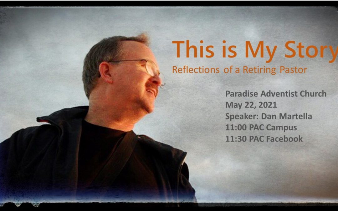 """Sabbath, May 22 """"This is My Story"""" by Pastor Dan Martella"""