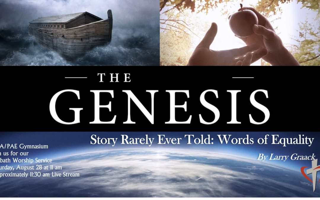 Sabbath, August 28, 2021 PAC Worship Service — The Genesis Story Rarely Ever Told: Words of Equality by Pastor Larry Graack