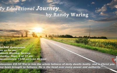 Sabbath, September 4, 2021 PAC Worship Service — My Educational Journey by Elder Randy Waring
