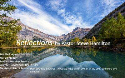 Sabbath, September 18, 2021 PAC Worship Service- Reflections by Pastor Steve Hamilton