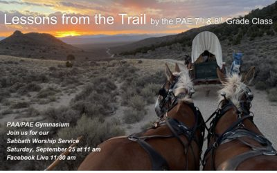Sabbath, September 25, 2021 PAC Worship Service- Lessons from the Trail by PAE 7th and 8th Grade Class